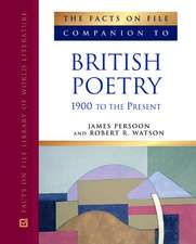 The Facts on File Companion to British Poetry:  1900 to the Present