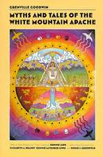 Myths and Tales of the White Mountain Apache