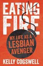 Eating Fire: My Life as a Lesbian Avenger