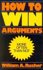 How to Win Arguments