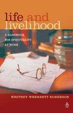 Life and Livelihood:  A Handbook for Spirituality at Work