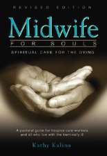Midwife for Souls:  A Pastoral Guide for Hospice Care Workers and All Who Live with the Terminally Ill