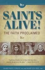Saints Alive!:  The Faith Proclaimed