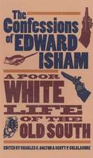 Confessions of Edward Isham: A Poor White Life of the Old South