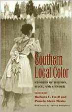 Southern Local Color: Stories of Region, Race and Gender