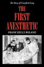 The First Anesthetic:  The Story of Crawford Long