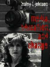 Media, Education, and Change