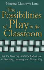 The Possibilities of Play in the Classroom