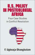 U.S. Policy in Postcolonial Africa