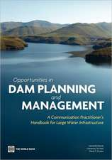 Opportunities in Dam Planning and Management:  A Communication Practitioner's Handbook for Large Water Infrastructure