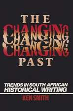 Changing Past: Trends In S. African Historical Writing