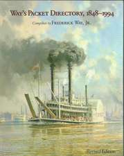 Way's Packet Directory 1848–1994: Passenger Steamboats of the Mississippi River System since the Advent of Photography in Mid-Continent America