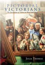 Pictorial Victorians: The Inscription of Values in Word and Image