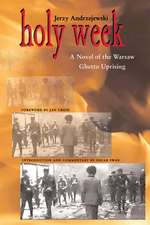Holy Week: A Novel of the Warsaw Ghetto Uprising