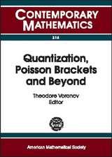 Quantization, Poisson Brackets and Beyond