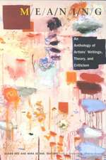 M/E/A/N/I/N/G:  An Anthology of Artists' Writings, Theory, and Criticism