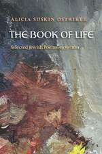 The Book of Life: Selected Jewish Poems, 1979–2011