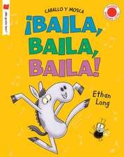 ¡baila, Baila, Baila!: A Horse and Buggy Story