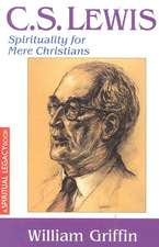 C S Lewis: Spirituality for Mere Christians