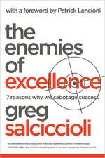 The Enemies of Excellence: 7 Reasons Why We Sabotage Success