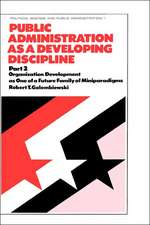 Public Administration as a Developing Discipline:  Organization Development as One of a Future Family of Miniparadigms