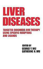 Liver Diseases:  Targeted Diagnosis and Therapy Using Specific Receptors and Ligands