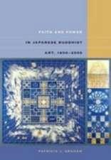 Faith and Power in Japanese Buddhist Art, 1600-2005