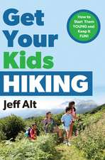 Get Your Kids Hiking: How to Start Them Young and Keep it Fun!