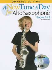 A New Tune a Day: Alto Saxophone Books 1 & 2: Omnibus Edition [With 2 CDs and Pull-Out Fingering Chart for Alto Saxophone]
