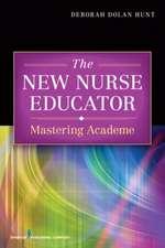 The New Nurse Educator:  Mastering Academe