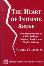 The Heart of Intimate Abuse:  New Interventions in Child Welfare, Criminal Justice, and Health Settings