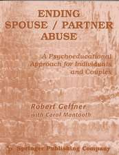 Ending Spouse/ Partner Abuse:  A Psychoeducational Approach for Individuals and Couples