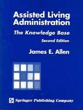 Allen, J:  Assisted Living Administration