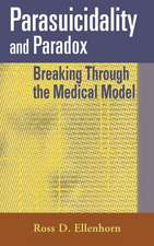 Parasuicidality and Paradox:  Breaking Through the Medical Model