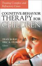 Cognitive Behavior Therapy for Children:  Treating Complex and Refractory Cases