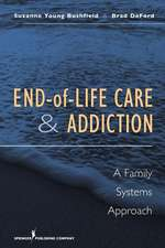 End-Of-Life Care and Addiction:  A Family Systems Approach