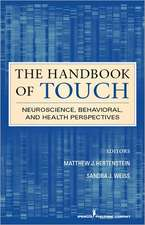 The Handbook of Touch:  Neuroscience, Behavioral, and Health Perspectives