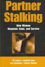 Partner Stalking:  How Women Respond, Cope, and Survive