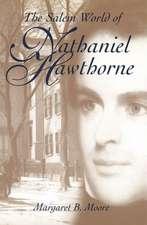 The Salem World of Nathaniel Hawthorne