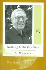 Nothing Gold Can Stay: A Memoir