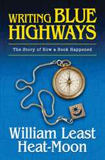 Writing BLUE HIGHWAYS: The Story of How a Book Happened