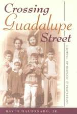 Crossing Guadalupe Street:  Growing Up Hispanic and Protestant