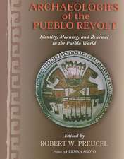 Archaeologies of the Pueblo Revolt:  Identity, Meaning, and Renewal in the Pueblo World