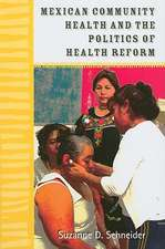 Mexican Community Health and the Politics of Health Reform