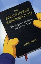 The Springfield Reformation: The Simpsons(TM), Christianity, and American Culture