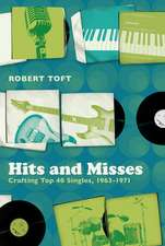 Hits and Misses: Crafting Top 40 Singles, 1963-1971