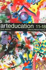 Art Education 11-18: Meaning, Purpose and Direction
