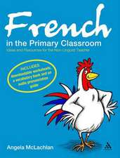 French in the Primary Classroom: Ideas and Resources for the Non-Linguist Teacher