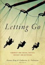 Letting Go:  Feminist and Social Justice Insight and Activism