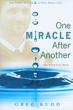 One Miracle After Another:  The Pavel Goia Story